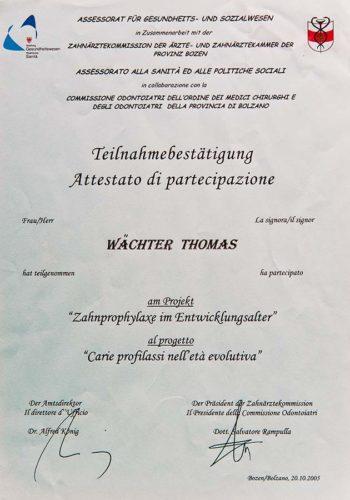 2005 Zertifikat Allgemeine Zahnheilkunde Prophylaxe Certificato Odontoia Generale Profilassi Bozen Bolzano Dr Thomas Waechter Zahnarzt Odontoiatra Bozen Bolzano