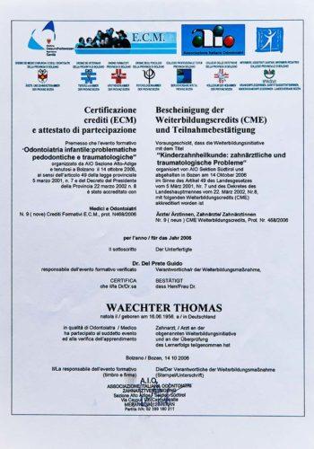 2006-Zertifikat-Allgemeine-Zahnheilkunde-Kinderzahnheilkunde-Certificato-Odontoiatria-Generale-Odontoiatria-Infantile-Dr-Thomas-Waechter-Zahnarzt-Odontoiatra-Bozen-Bolzano