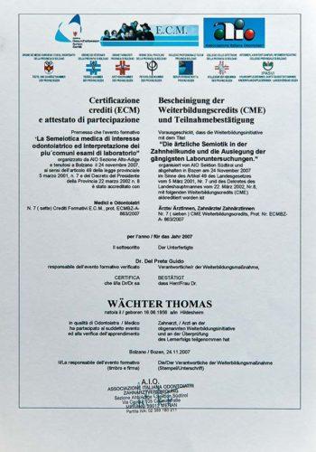2007 Zertifikat Allgemeine Zahnheilkunde Aerztliche Semiotik Certificato Odontoiatria Generale Semeiotica Medica Dr Thomas Waechter Zahnarzt Odontoiatra Bozen Bolzano