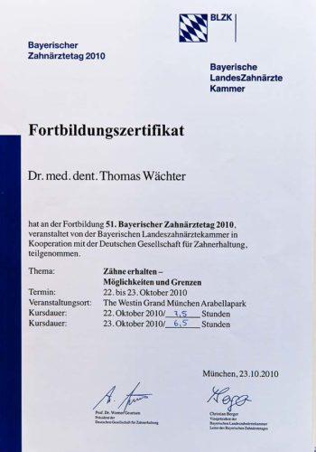 2010 Zertifikat Allgemeine Zahnheilkunde Certificato Odontoiatria Generale Muenchen Dr Thomas Waechter Zahnarzt Odontoiatra Bozen Bolzano
