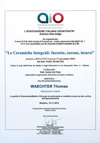 2012 Zertifikat Aesthetische Zahnheilkunde Certificato Odontoiatria Estetica Bozen Bolzano Dr Thomas Waechter Zahnarzt Odontoiatra Bozen Bolzano