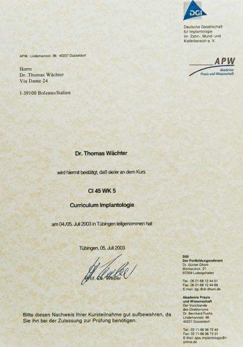 2003 Zertifikat Curriculum Implantologie Cerificato Formazione Impiantologia Tuebingen Dr Thomas Waechter Zahnarzt Odontoiatra Bozen Bolzano